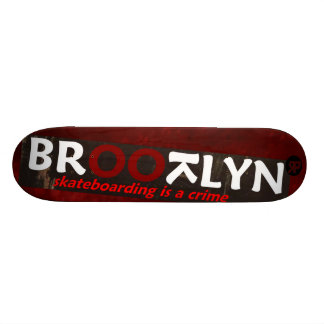 BROOTLYN Skateboarding IS A Crime Skateboards