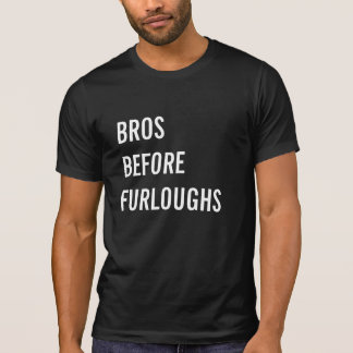 Bros Before Furloughs T-Shirt