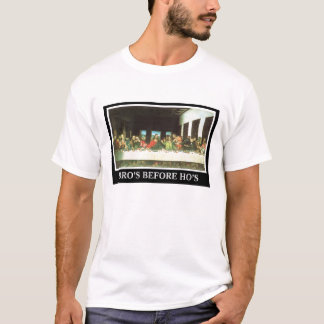 Bros before Hos, The Last Supper T-Shirt