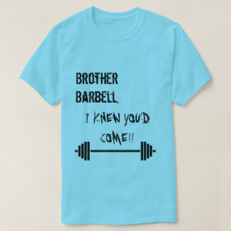 Brother Barbell T-Shirt