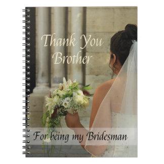 Brother Bridesman thank you Spiral Notebook
