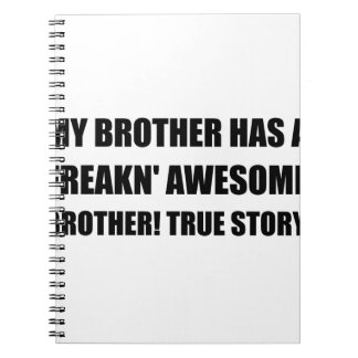 Brother Has Awesome Brother Note Books