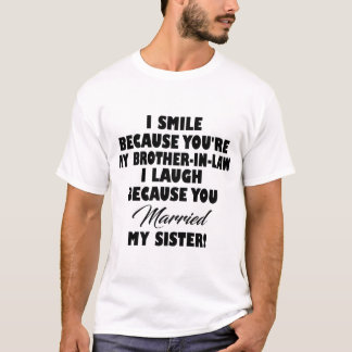 BROTHER IN LAW FUNNY SAYING T-Shirt