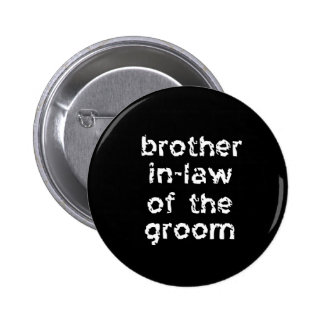 Brother In-Law of the Groom 2 Inch Round Button