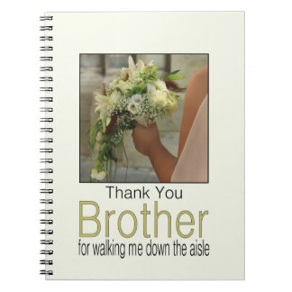 Brother Thanks for Walking me down Aisle Spiral Notebook