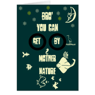 Brother You Can Get by Mother Nature Card
