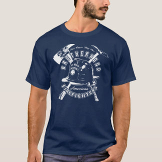 Brotherhood Firefighters T-Shirt