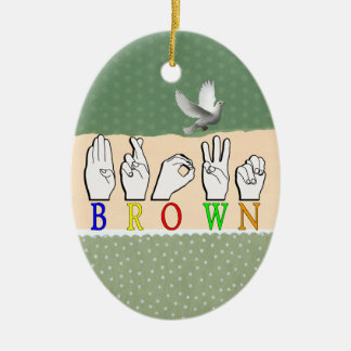 BROWN ASL FINGERSPELLED NAME SIGN CERAMIC ORNAMENT