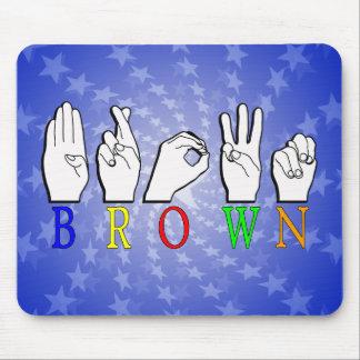 BROWN ASL FINGERSPELLED NAME SIGN MOUSE PAD