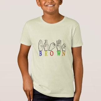 BROWN ASL FINGERSPELLED NAME SIGN T-Shirt
