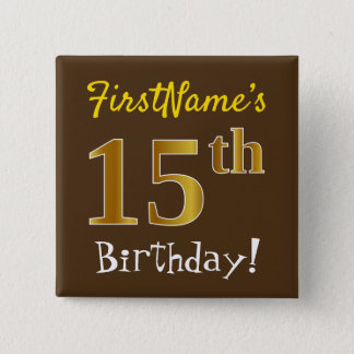Brown, Faux Gold 15th Birthday, With Custom Name 2 Inch Square Button
