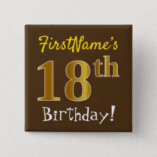 Brown, Faux Gold 18th Birthday, With Custom Name 2 Inch Square Button