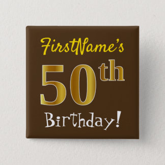 Brown, Faux Gold 50th Birthday, With Custom Name 2 Inch Square Button