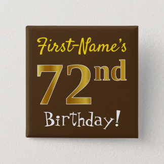 Brown, Faux Gold 72nd Birthday, With Custom Name 2 Inch Square Button