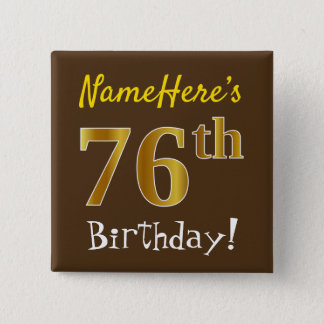 Brown, Faux Gold 76th Birthday, With Custom Name 2 Inch Square Button