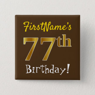 Brown, Faux Gold 77th Birthday, With Custom Name 2 Inch Square Button