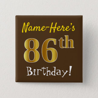 Brown, Faux Gold 86th Birthday, With Custom Name 2 Inch Square Button