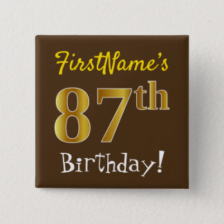 Brown, Faux Gold 87th Birthday, With Custom Name 2 Inch Square Button