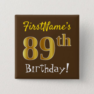 Brown, Faux Gold 89th Birthday, With Custom Name 2 Inch Square Button