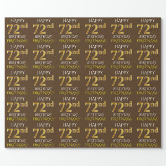"""Brown, Faux Gold """"HAPPY 72nd BIRTHDAY"""" Wrapping Paper"""