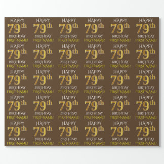 """Brown, Faux Gold """"HAPPY 79th BIRTHDAY"""" Wrapping Paper"""