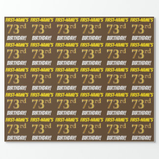 "Brown, Faux/Imitation Gold, ""73rd BIRTHDAY"" Wrapping Paper"