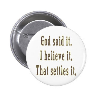 Brown God Said It Pinback Buttons