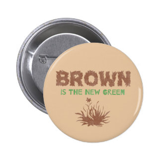 Brown Is The New Green 2 Inch Round Button