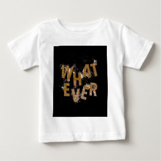Brown Whatever Baby T-Shirt