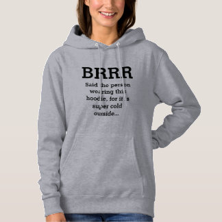 Brrr It's Cold Outside Hoodie
