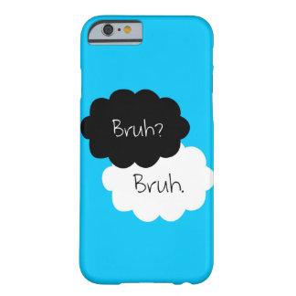 Bruh Phone Case