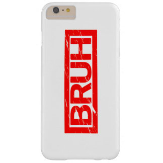 Bruh Stamp Barely There iPhone 6 Plus Case