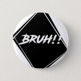 """""""Bruh"""" Word Design 2 Inch Round Button"""