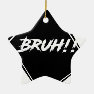 """""""Bruh"""" Word Design Ceramic Ornament"""