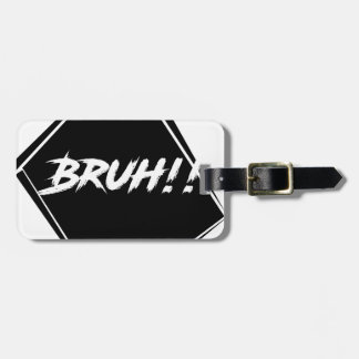 """Bruh"" Word Design Luggage Tag"