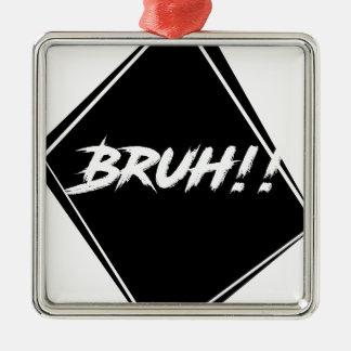 """""""Bruh"""" Word Design Metal Ornament"""