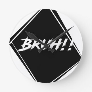 """""""Bruh"""" Word Design Round Clock"""