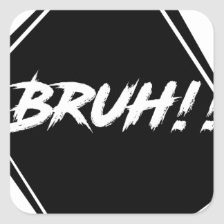 """Bruh"" Word Design Square Sticker"