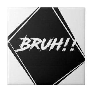 """""""Bruh"""" Word Design Tile"""