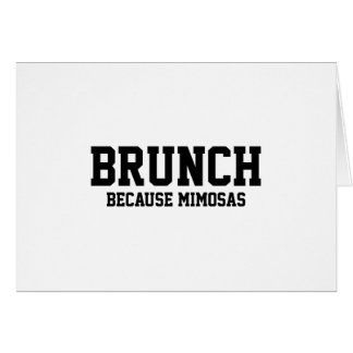 Brunch Because Mimosas Card