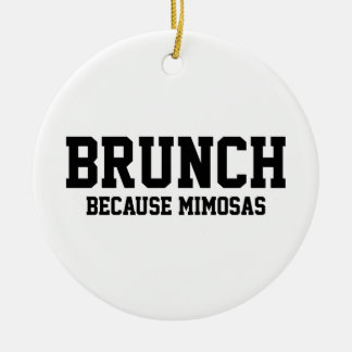 Brunch Because Mimosas Ceramic Ornament