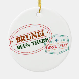 Brunei Been There Done That Ceramic Ornament