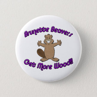 Brunette Beavers Get More Wood 2 Inch Round Button