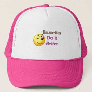Brunettes Do It Better ;) Trucker Hat