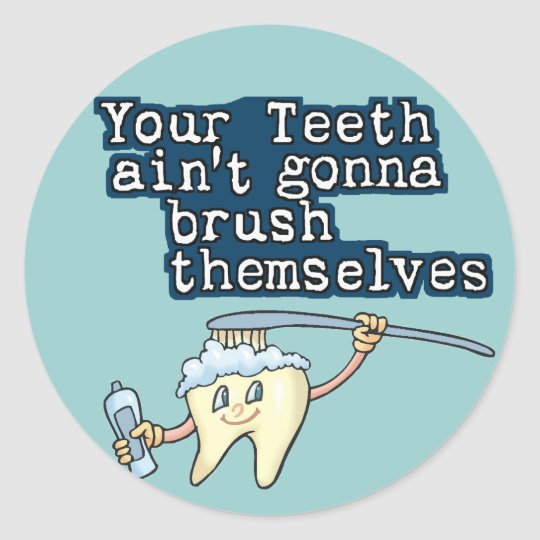 Brush your teeth! classic round sticker