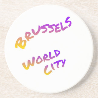 Brussels world city, colorful text art coaster