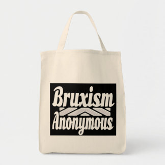 Bruxism Anonymous Grocery Bag
