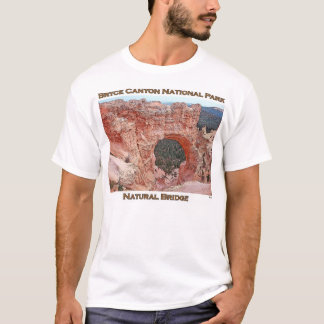 Bryce Canyon-Natural Bridge T-Shirt