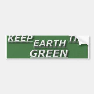 bstick.keep.the.earth.green bumper sticker