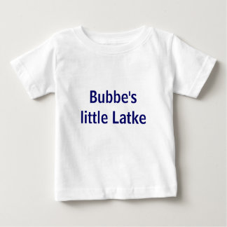 Bubbe's little Latke Baby T-Shirt